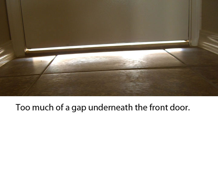 Too much of a gap underneath the front door